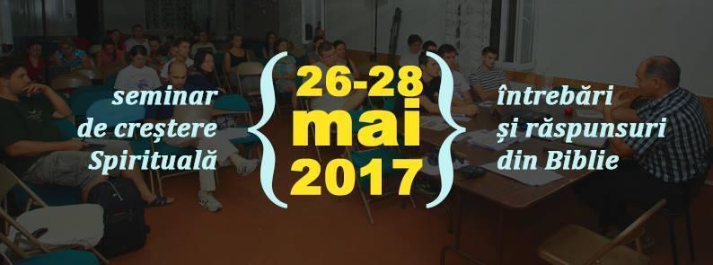 Seminar de creștere spirituală - 26 - 28 mai 2017